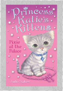 Princess Katie's Kittens - Book Cover Pixie at the Palace